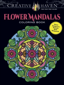 Creative Haven Flower Mandalas Coloring Book : Stunning Designs on a Dramatic Black Background, Paperback Book