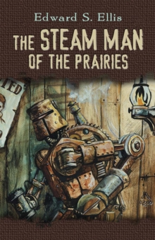 Steam Man of the Prairies, Paperback Book