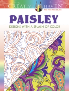 Creative Haven Paisley: Designs with a Splash of Color, Paperback Book