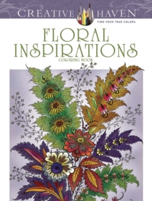 Creative Haven Floral Inspirations Coloring Book, Paperback Book