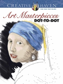 Creative Haven Art Masterpieces Dot-to-Dot, Paperback Book