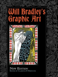 Will Bradley's Graphic Art : New Edition, Paperback Book
