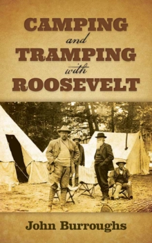 Camping and Tramping with Roosevelt, Paperback Book