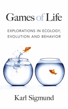 Games of Life : Explorations in Ecology, Evolution and Behavior, Paperback Book