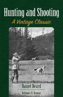 Hunting and Shooting : A Vintage Classic, Paperback Book