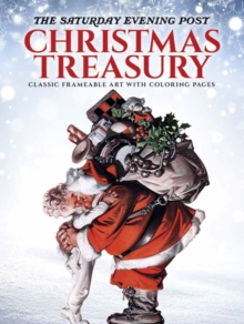 The Saturday Evening Post Christmas Treasury : 30 Classic Ready-to-Frame Prints with Coloring Pages, Paperback / softback Book