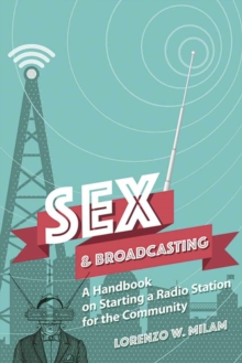 Sex and Broadcasting : A Handbook on Starting a Radio Station for the Community, Paperback Book