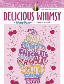 Creative Haven Delicious Whimsy Coloring Book : A WordPlay Coloring Book, Paperback / softback Book
