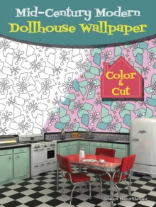 Mid-Century Modern Dollhouse Wallpaper : Color & Cut, Paperback Book