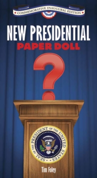 New Presidential Paper Doll Inaugural, Paperback Book