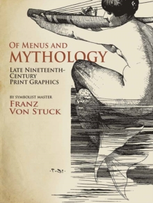 Of Menus and Mythology (Tentative) : Late Romantic Graphic Works, Paperback Book