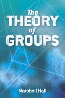 The Theory of Groups, Paperback Book