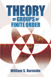 Theory of Groups of Finite Order, Paperback / softback Book