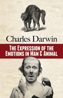 The Expression of the Emotions in Man and Animal, Paperback Book