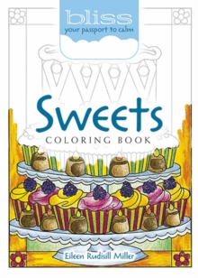 BLISS Sweets Coloring Book : Your Passport to Calm, Paperback Book