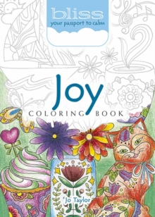 BLISS Joy Coloring Book : Your Passport to Calm, Paperback Book