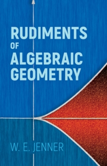 Rudiments of Algebraic Geometry, Paperback Book