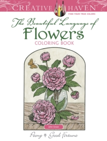 Creative Haven The Beautiful Language of Flowers Coloring Book, Paperback / softback Book