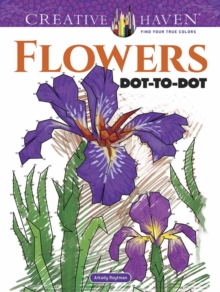 Creative Haven Flowers Dot-to-Dot, Paperback Book