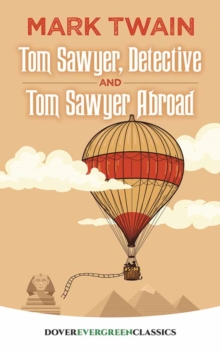 Tom Sawyer, Detective and Tom Sawyer Abroad, Paperback Book