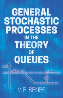 General Stochastic Processes in the Theory of Queues, Paperback Book