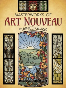 Masterworks of Art Nouveau Stained Glass, Paperback / softback Book