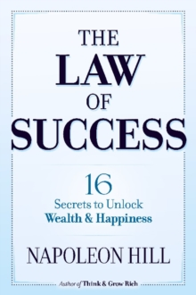 The Law of Success: 16 Secrets to Unlock Wealth and Happiness, Paperback Book
