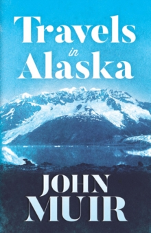 Travels in Alaska, EPUB eBook