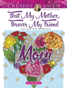 Creative Haven First My Mother, Forever My Friend Coloring Book, Paperback / softback Book