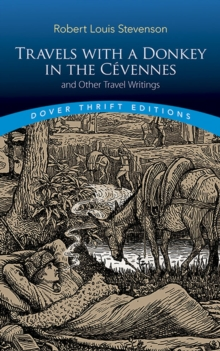 Travels with a Donkey in the Cevennes: and Other Travel Writings : and Other Travel Writings, Paperback / softback Book