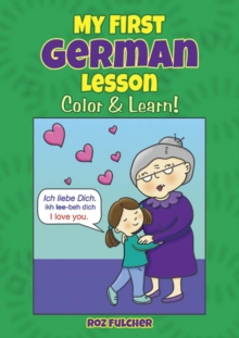My First German Lesson : Color & Learn!, Paperback / softback Book