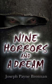 Nine Horrors and a Dream, Paperback / softback Book