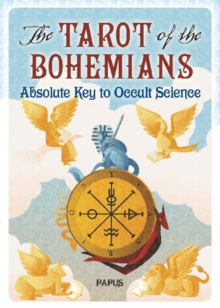 The Tarot of the Bohemians : Absolute Key to Occult Science, Paperback / softback Book