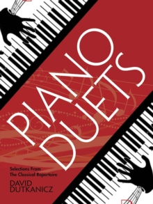 Piano Duets : Selections from the Classical Repertoire, Paperback / softback Book