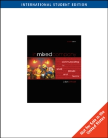 In Mixed Company : Communicating in Small Groups and Teams, International Edition, Paperback Book