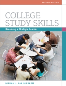 College Study Skills : Becoming a Strategic Learner, Paperback Book