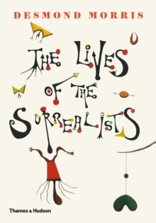 The Lives of the Surrealists, Hardback Book