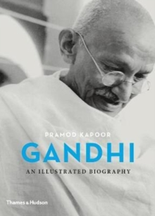 Gandhi : An Illustrated Biography, Hardback Book