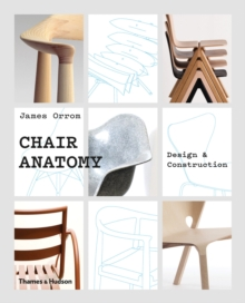 Chair Anatomy : Design and Construction, Hardback Book