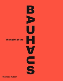 The Spirit of the Bauhaus, Hardback Book