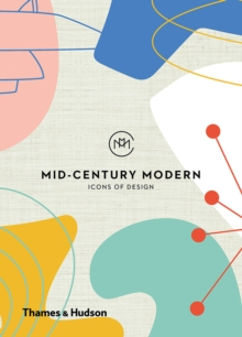 Mid-Century Modern: Icons of Design, Hardback Book