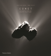 Comet : Photographs from the Rosetta Space Probe, Hardback Book