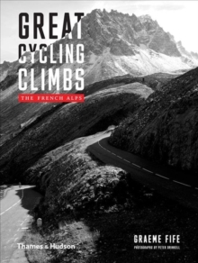 Great Cycling Climbs : The French Alps, Hardback Book