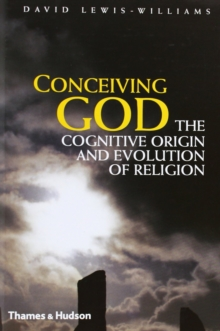 Conceiving God : The Cognitive Origin and Evolution of Religion, Hardback Book