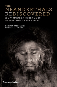 Neanderthals Rediscovered, Hardback Book