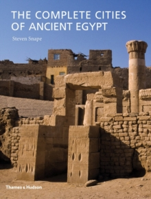The Complete Cities of Ancient Egypt, Hardback Book