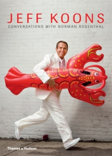 Jeff Koons : Conversations with Norman Rosenthal, Hardback Book