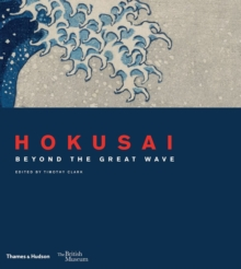 Hokusai : beyond the Great Wave, Hardback Book