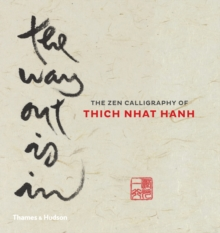 The Way Out is In : The Zen Calligraphy of Thich Nhat Hanh, Hardback Book