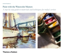 Paint with the Watercolour Masters: A Step-by-Step Guide, Paperback Book